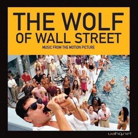 Волк с Уолл-стрит / The Wolf of Wall Street (Original Motion Picture Soundtrack) (2013)