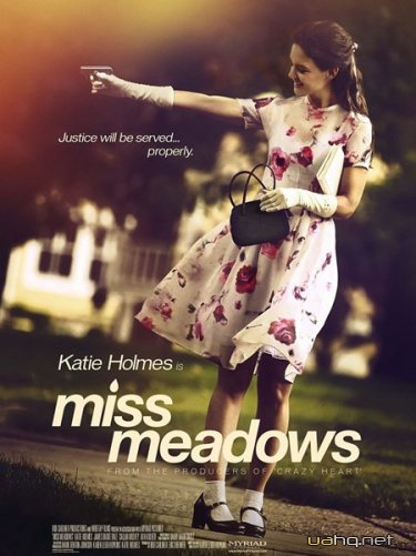 Мисс Медоуз / Miss Meadows (2014/WEB-DL 720p/WEB-DLRip)