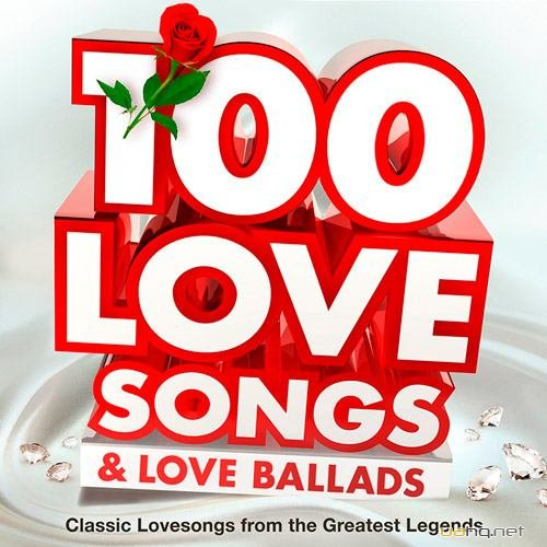 100 Love Songs & Love Ballads (Classic from the Greatest Lovesongs Legends) (2015)