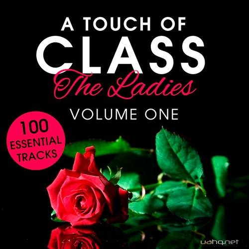 A Touch of Class: The Ladies, Vol.1 (100 Essential Tracks) (2015)