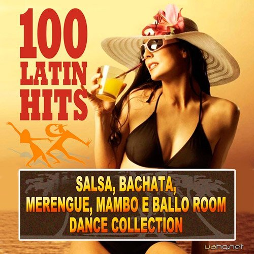 100 Latin Hits (Salsa, Bachata, Merengue e Ballo Room Dance Collection) (2015)
